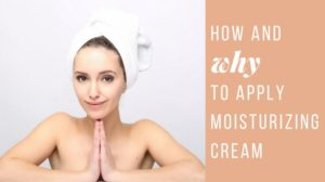 How and Why You Should Apply Moisturizing Cream