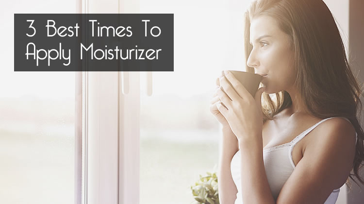 When To Apply Moisturizer